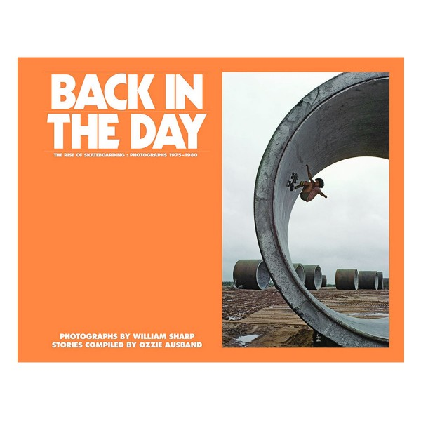 """Buch """"Back In The Day"""" - The Rise of Skateboarding"""